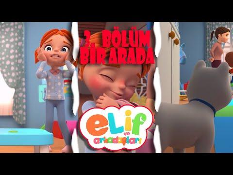 Elif ve Arkadaşları - 30 Dakika - 3 Bölüm Bir Arada