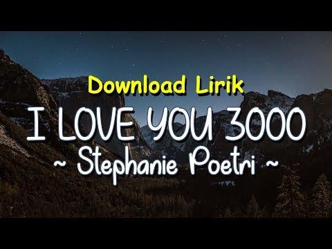 I Love You 3000 - Stephanie Poetri (Lyrics + Download)