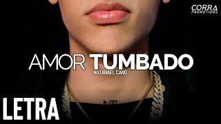 (LETRA) Amor Tumbado - Natanael Cano [2019]