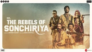 The Rebels Of Sonchiriya - Official Trailer