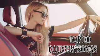TOP 100 NEW COUNTRY - BEST COUNTRY SONGS OF 2018 - COUNTRY MUSIC 2018