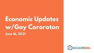 Economic Updates w/Gay Cororaton – June 16, 2021