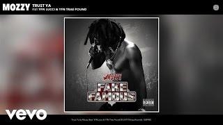 Mozzy - Trust Ya (Audio) ft. YFN Lucci, YFN Trae Pound