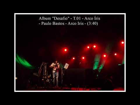 Paulo Bastos - Arco Íris - CD Desafio