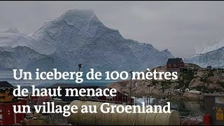 Cet iceberg de 100 mètres de haut menace un village | Kholo.pk