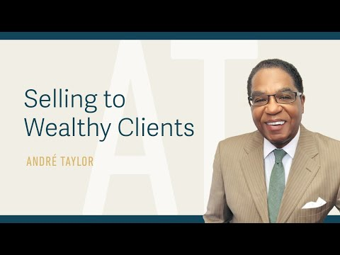 , title : 'Selling to Wealthy Clients : Andre Taylor