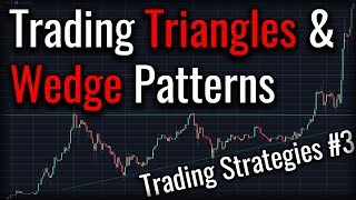 Trading Strategies #3 How To Use Triangles And Wedges