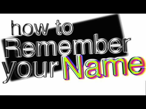 how to remember your name