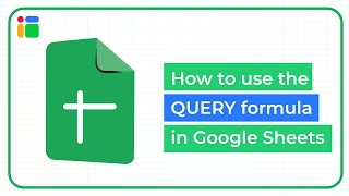 How to use the QUERY formula in Google Sheets