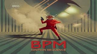 BPM - Ignition Sequence ᴴᴰ