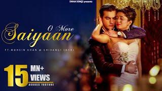 O More Saiyaan Full Song | Kaira Romantic Song |Lyrical