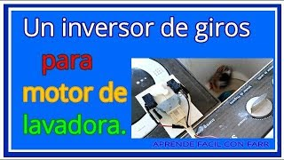 Cómo hacer un timer o intercambiador de giros para motor de lavadora. DIY.