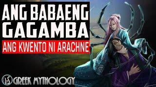 ARACHNE | Ang Babaeng Isinumpa Ni Athena Na Maging Gagamba |  Greek Mythology | Tagalog