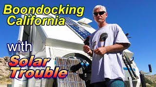 Boondocking California - with Solar Trouble