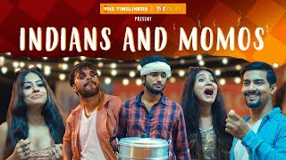 Indians And Momos | Ft. Aashqeen | The Timeliners