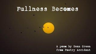 Fullness Becomes