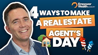 Four Ways to Make A Real Estate Agent's Day