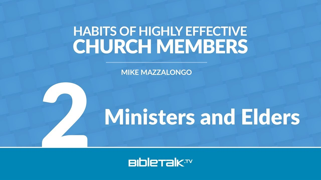 7 Habits of Highly Effective Ministers and Elders