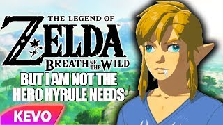 Zelda: Breath of the Wild but I am not the hero Hyrule needs