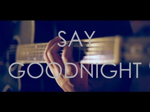 Say Goodnight- Bullet For My Valentine (Acoustic Cover)