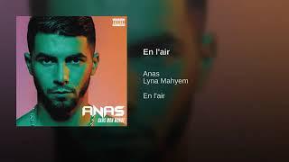 Anas   En L'air Ft. Lyna Mahyem