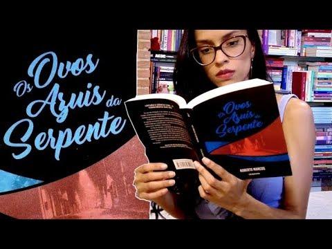 OS OVOS AZUIS DA SERPENTE, de Roberto Marcos