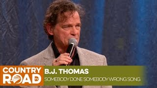 B. J.  Thomas - Somebody Done Somebody Wrong Song