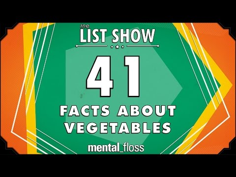 41 Facts about Vegetables - mental_floss List Show Ep. 425