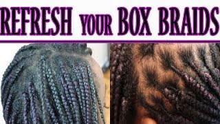 HOW TO REFRESH BOX BRAIDS!! | REFRESH OLD BOX BRAIDS TO NEW | REFRESH BOX BRAIDS TUTORIAL