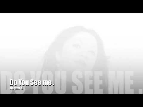 DO YOU SEE ME . .