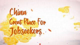 Amazing China: Great place for jobseekers | Kholo.pk