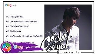 Cố Chấp Để Yêu - Aaron Hoàn (Single)