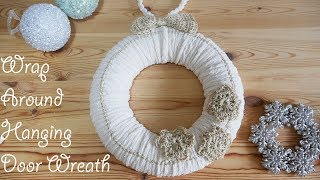 Christmas Series Ep 7: Crochet Wrap Around Door Wreath (complete Project)