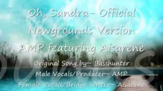 Oh, Sandra~ AMP feat. Aisarene (Basshunter Remake)