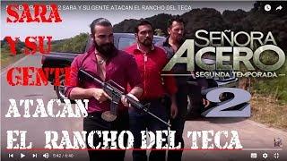 SEÑORA ACERO 2 SARA Y SU GENTE ATACAN EL RANCHO DEL TECA