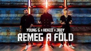 YOUNG G X HEKIII X JBOY   REMEG A FÖLD │OFFICIAL MUSIC VIDEO│