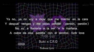 DUKI*C.R.O   #FVCKLUV 💔 (Letra)