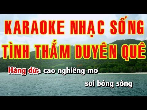 Tình Thắm Duyên Quê - Karaoke Nhạc Sống 2016