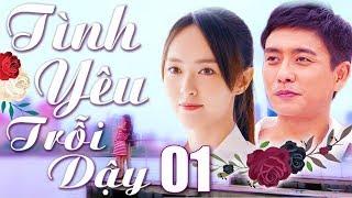 Tình Yêu Trỗi Dậy - Tập 1   Phim Bộ Trung Quốc Lồng Tiếng Mới Nhất 2018   Đường Yên
