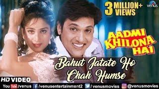 Bahut Jatate Ho Chah Humse - HD VIDEO | Govinda | Alka Yagnik & Mohammad Aziz | Aadmi Khilona Hai