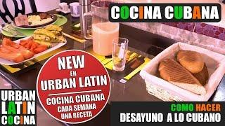 COMO HACER ► DESAYUNO A LO CUBANO ► COCINA CUBANA ►  RECETA