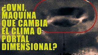 INTERESANTE: OVNI, MAQUINA O PORTAL DIMENSIONAL EN EL CIELO
