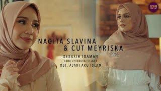 """KEKASIH IDAMAN (ANA UHIBBUKA FILLAH)   NAGITA SLAVINA & CUT MEYRISKA (OST FILM """"AJARI AKU ISLAM"""")"""