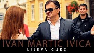 Ivan Martic Ivica | Lijepa Curo