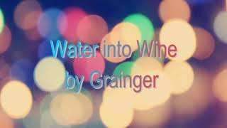 Water into Wine | Grainger & his art guitar