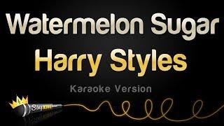 Harry Styles   Watermelon Sugar (Karaoke Version)