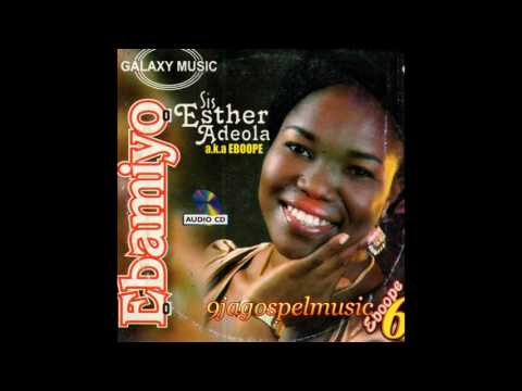 Esther Adeola - Ebamiyo