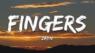 ZAYN - Fingers (Lyrics)