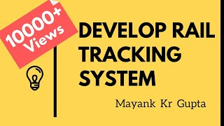 Develop your own Rail Tracking System with Railway API   College Project   Lecture 5   Mayank Gupta