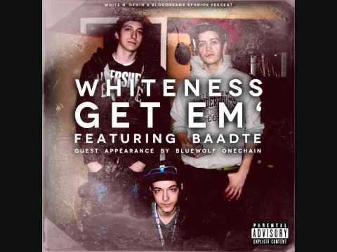 Whiteness - Get Em' (Ft. Baadte)